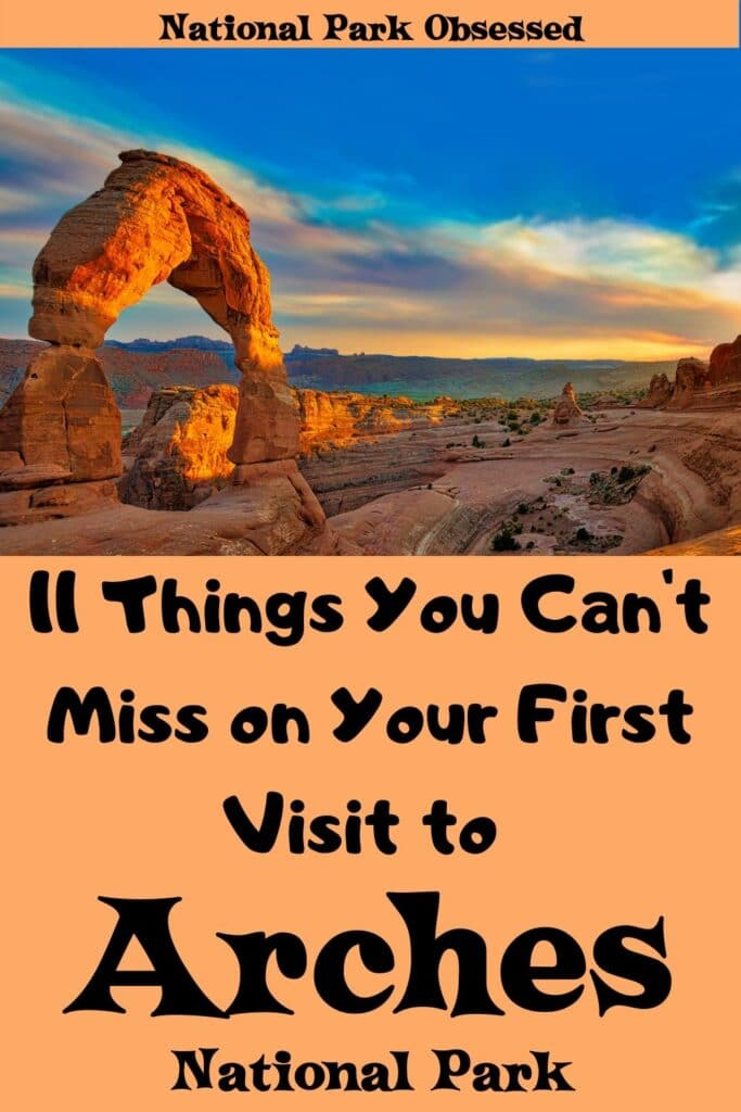 Planning your first visit to Arches? Here are 11 things not to miss on your first visit to Arches National Park. Find out what arches, hikes, and petroglyphs not to miss #findyourpark #arches arches national park vacation. arches national park | arches national park vacation | arches national park photography | arches national park itinerary | arches hikes | arches itinerary