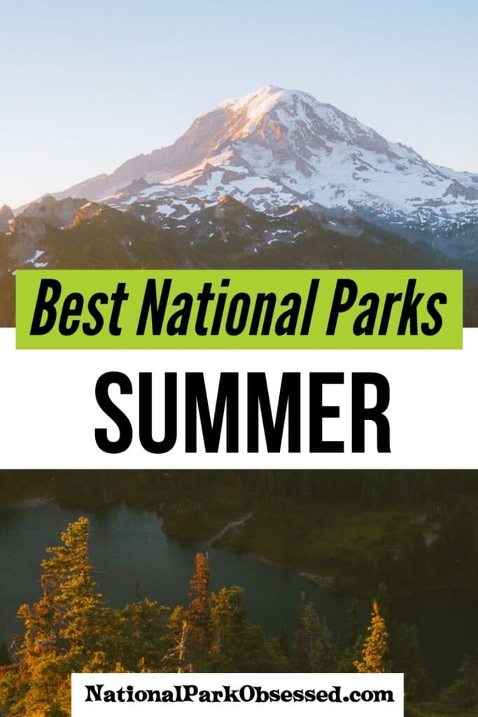 17 Best National Parks to visit in Summer