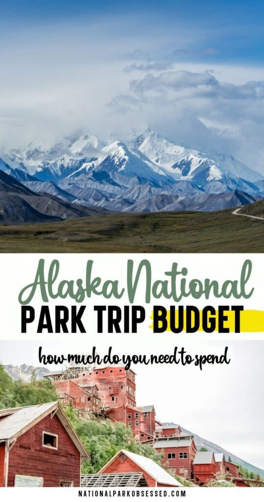 Wondering how much does it cost to visit the Alaska National Parks? We will help you plan your Alaska National Park budget with this complete cost guide.  Kenai Fjords Wrangell St. Elias Denali Kobuk Valley Lake Clark Katmai Gates of the Arctic Alaska trip budget Alaska budget national park budget trip budget vacation budget alaska vacation budget national park vacation budget travel budget