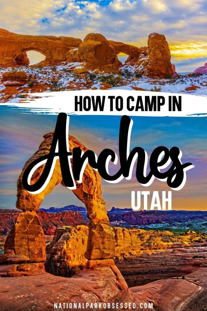 The Ultimate Guide to Camping in Arches National Park