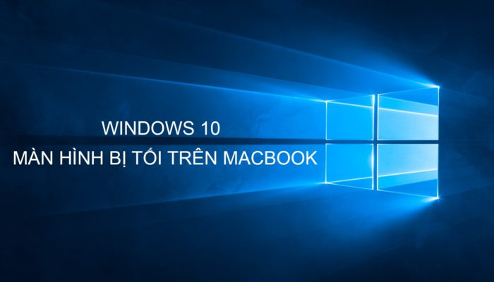 Sua loi Windows 10 bi toi man hinh tren Macbook