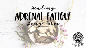 healing adrenal fatigue long term