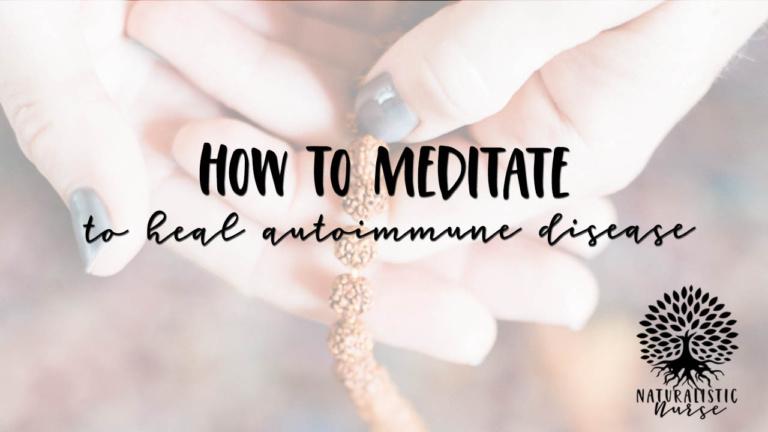 how to meditate to heal autoimmune disease
