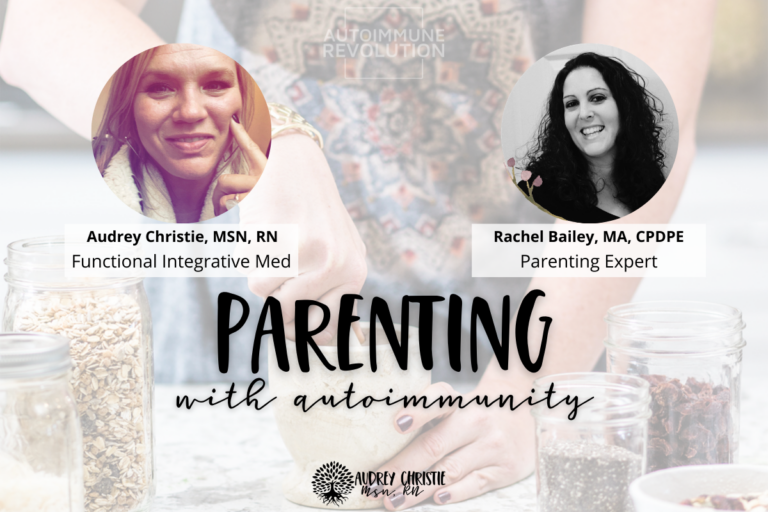 parenting with autoimmune with rachel bailey parenting expert