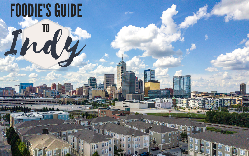 Foodie's Guide to Indy