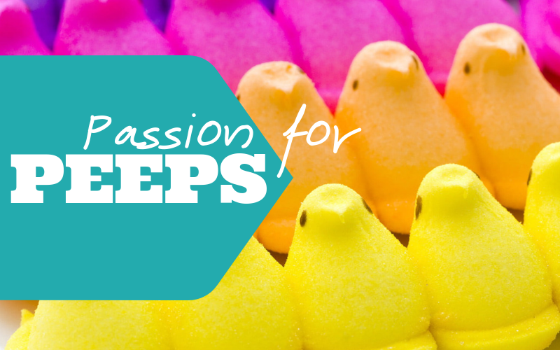 A Passion for Peeps - Foodie Travel USA