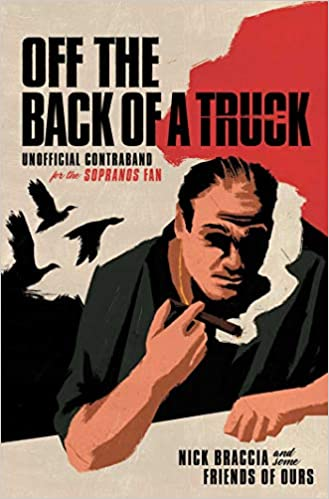 Nick Braccia, author of Off the Back of a Truck: Unofficial Contraband for the Sopranos Fan
