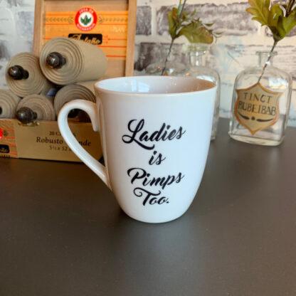 Ladies Is Pimps Too Coffee Mug