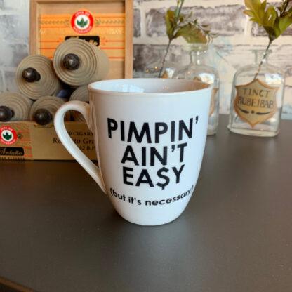 Pimpin' Ain't Easy Coffee Mug