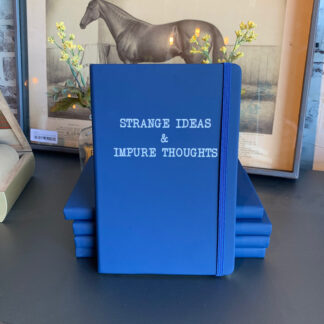 Journal- Strange Ideas and Impure Thoughts