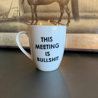 This Meeting is Bullsh*t Coffee Mug