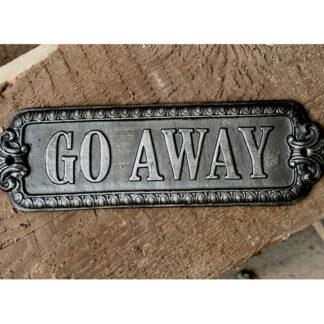 GO AWAY Metal Plaque