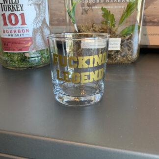 Fucking Legend Rocks Glass- 9oz