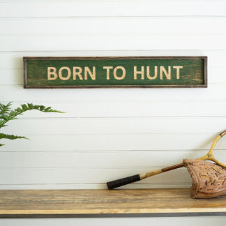 Born To Hunt Sign