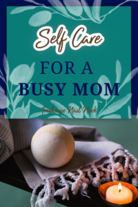 self care for a busy mom pin