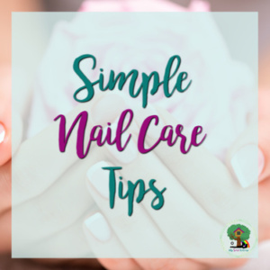 tips for healthy nails, simple nail care tips, nail care
