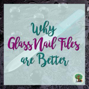 glass nail files, glass nail files are better, nail health