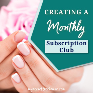 Creating a Monthly Subscription Club
