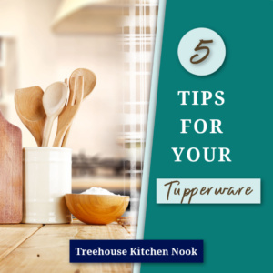 tips for your tupperware, tupperware tips, tips for tupperware, marry tupperware seals