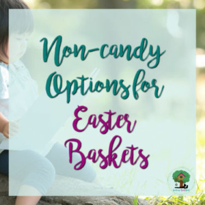 Non-candy Options for Easter Baskets