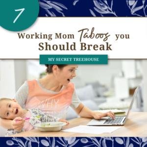 7 working mom taboos you should break