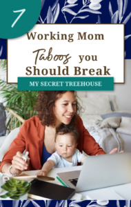 7 working mom taboos you should break pin
