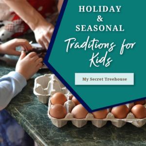 holiday & seasonal traditions for kids