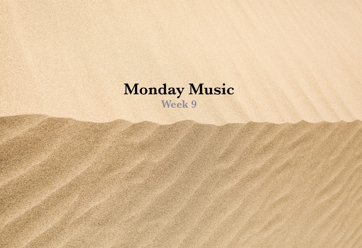 Monday Music Week 9