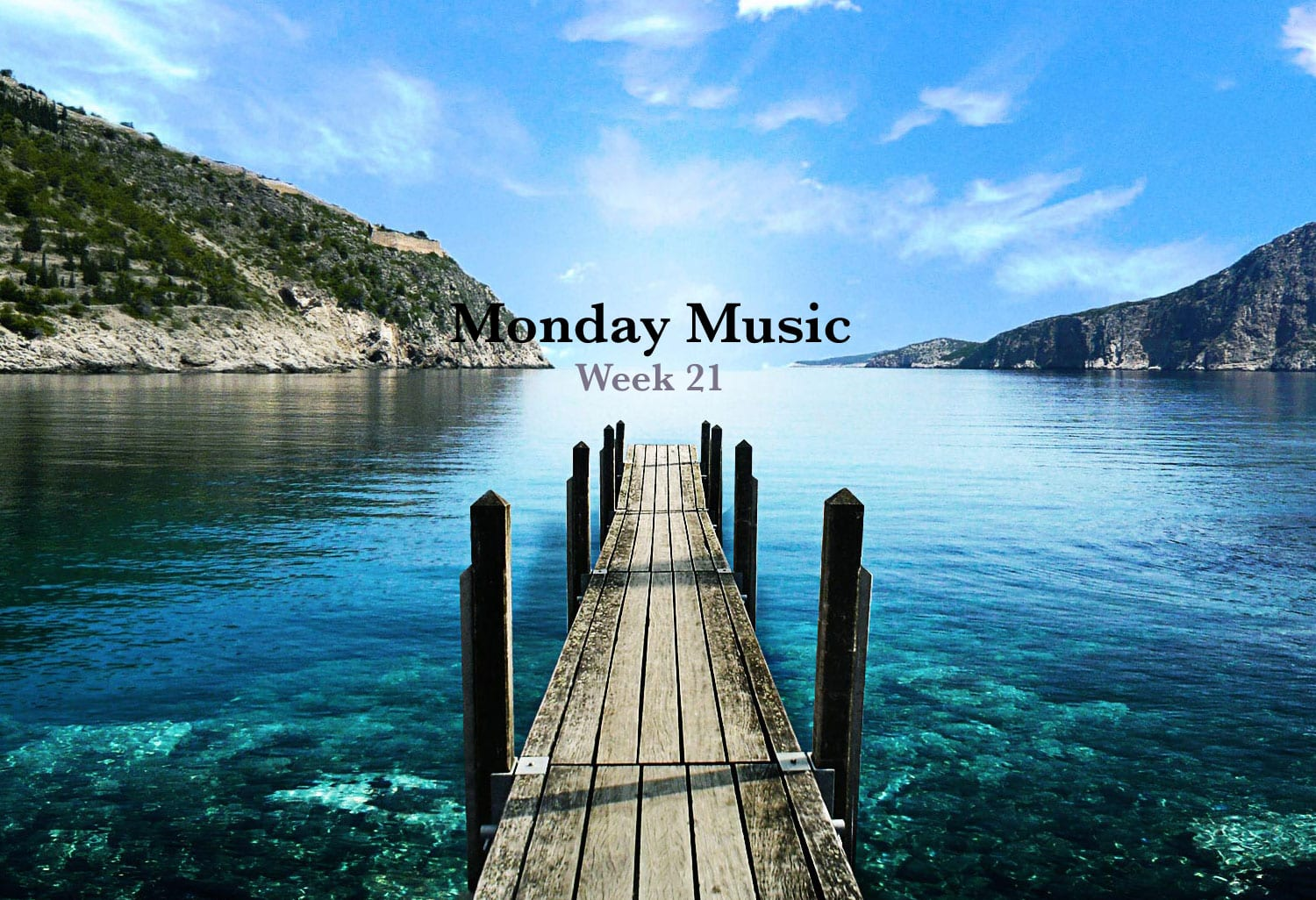 Monday Music Week 21
