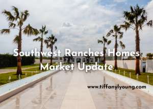 Southwest Ranches Homes Market Update