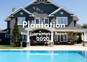 Plantation Real Estate Market Report 2020