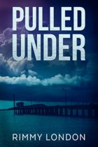 Book Review: Pulled Under by Rimmy London