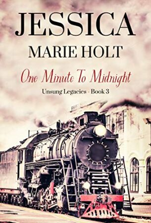 This image includes the cover of the book One Minute to Midnight by Jessica Marie Holt