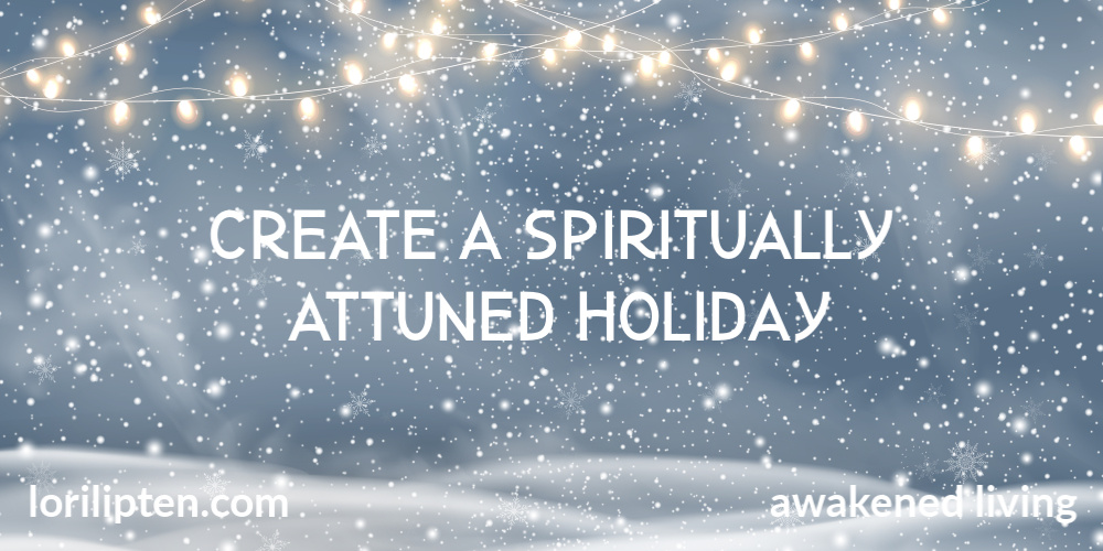 Tips for a Spiritually Attuned Holiday