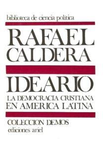 Ideario Rafael Caldera. Libros Rafael Caldera