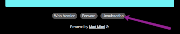 the unsubscribe button at the bottom of a Mad Mimi email
