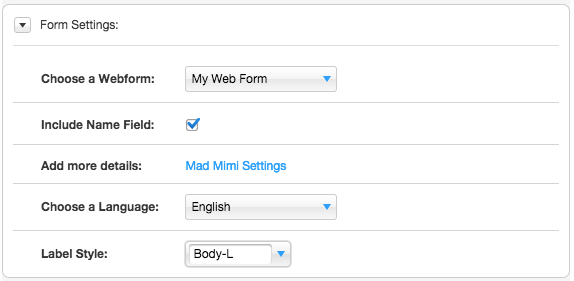"""Customize the form settings for your Mad Mimi web form, and customize the text settings for the labels. Click on """"Mad Mimi Settings"""" to access your actual Mad Mimi web form settings, right from Wix."""