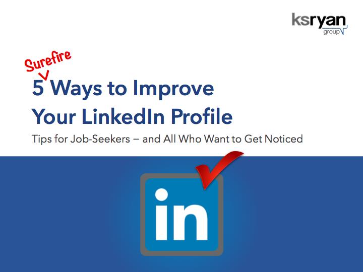 5 Surefire Ways to Improve Your LinkedIn Profile