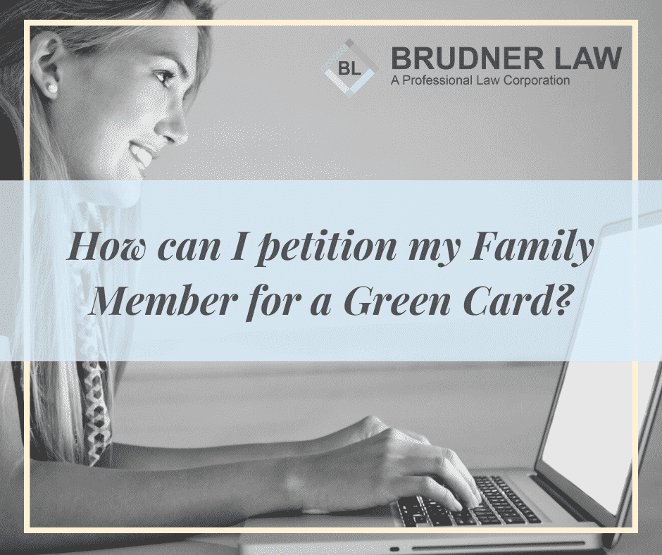How to petition a family member abroad for a green card.