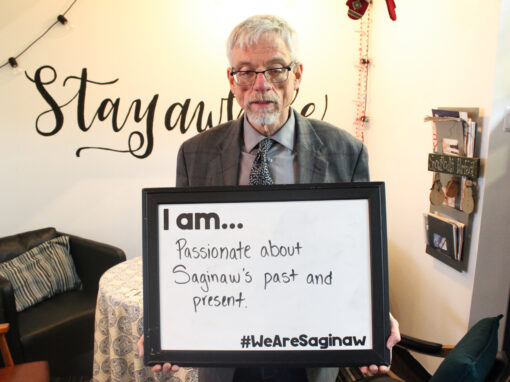 I AM…Passionate about Saginaw's past and present