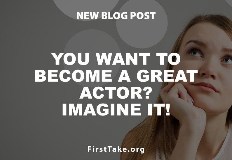 You Want to Become a Great Actor? Imagine It!