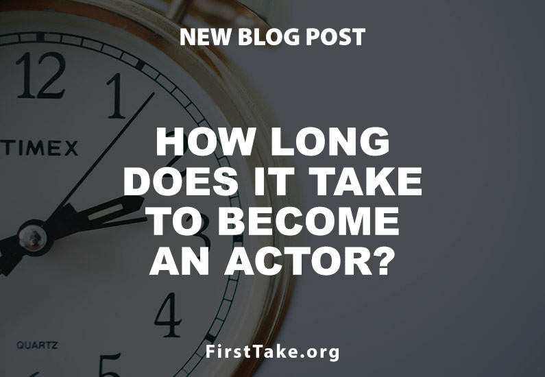 How long does it take to become an actor?