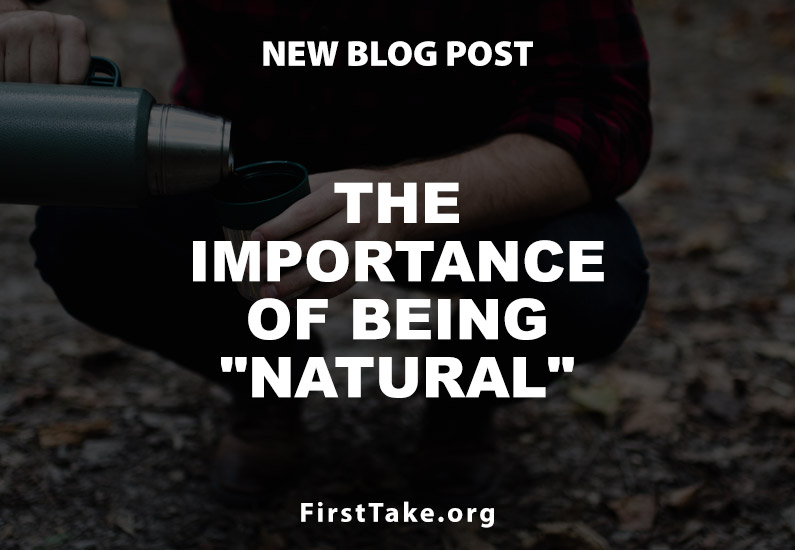 """The importance of being """"Natural"""""""