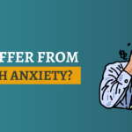 Do I Suffer From Health Anxiety?