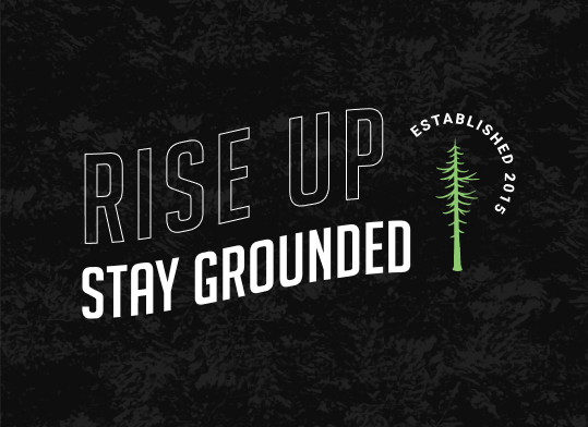 Rise Up Stay Grounded