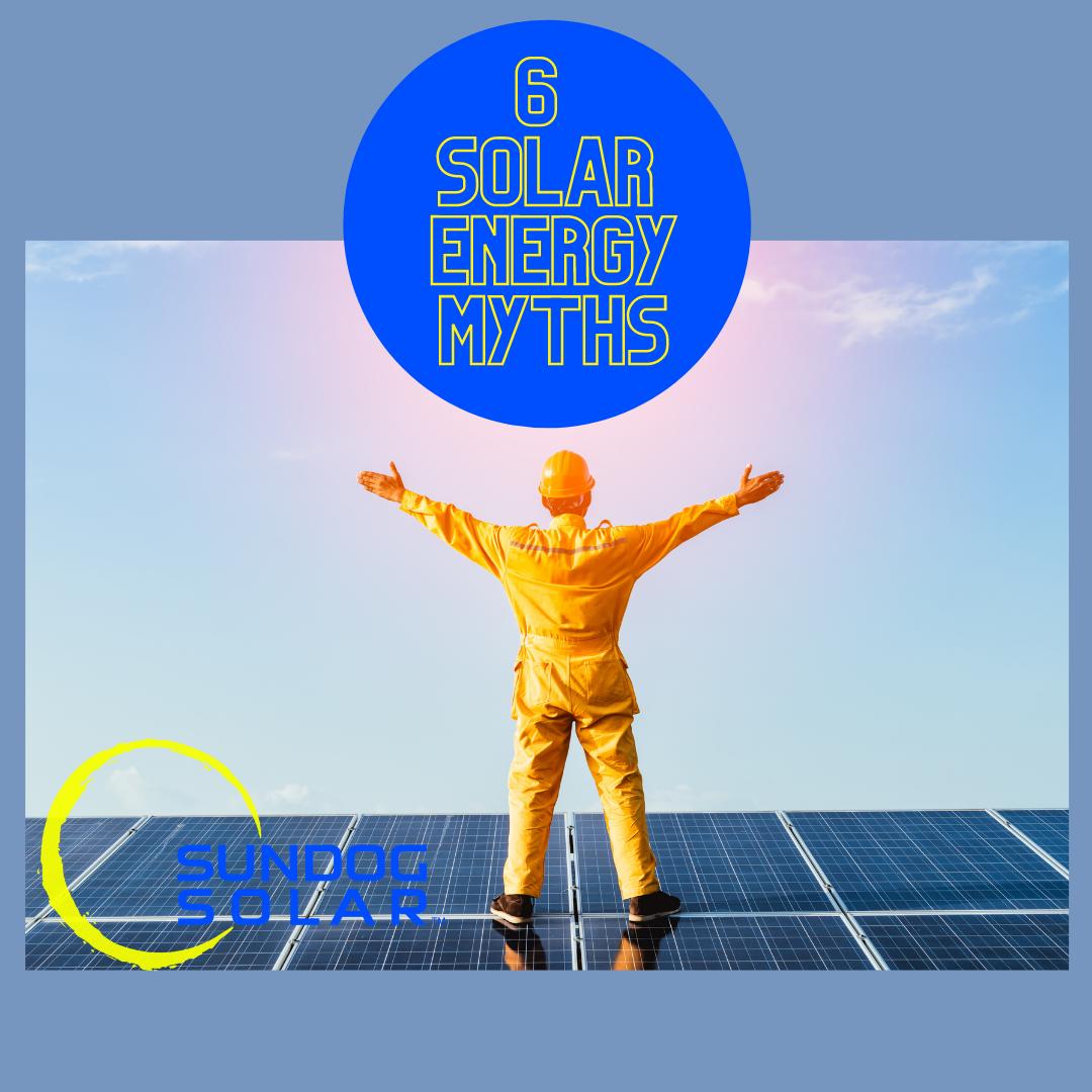 6 solar energy myths