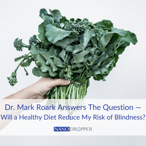 Dr. Mark Roark Answers The Question — Will a Healthy Diet Reduce My Risk of Blindness?
