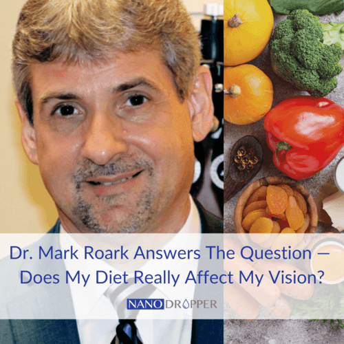 Dr. Mark Roark Answers The Question — Does My Diet Really Affect My Vision?