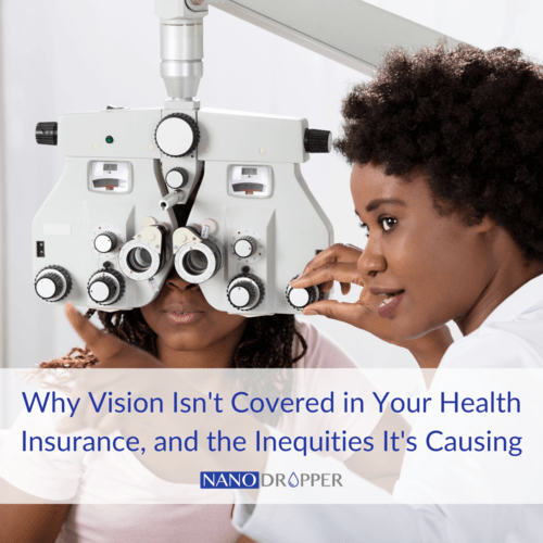 Why Vision Isn't Covered in Your Health Insurance, and the Inequities It's Causing