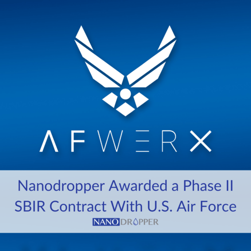 Nanodropper+Awarded+a+Phase+II+SBIR+Contract+With+U.S.+Air+Force